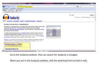 Go to the Audacity website. (You can search for Audacity in Google).