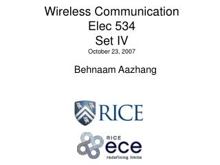 Wireless Communication Elec 534 Set IV October 23, 2007