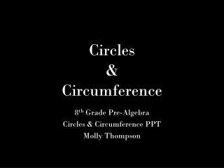 Circles  &  Circumference