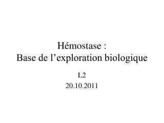 Hémostase : Base de l'exploration biologique