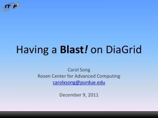 Having a  Blast !  on  DiaGrid