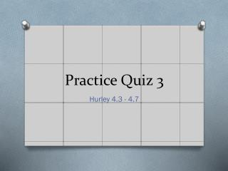 Practice Quiz 3