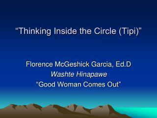 """Thinking Inside  the Circle (Tipi)"""