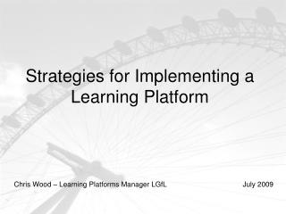 Strategies for Implementing a Learning Platform