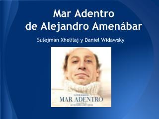 Mar Adentro  de Alejandro Amen á bar
