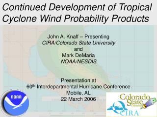 Continued Development of Tropical Cyclone Wind Probability Products