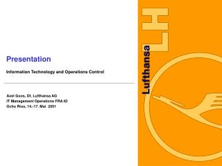 Presentation Information Technology and Operations Control