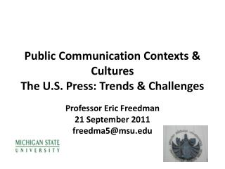 Public Communication Contexts & Cultures  The U.S. Press: Trends & Challenges