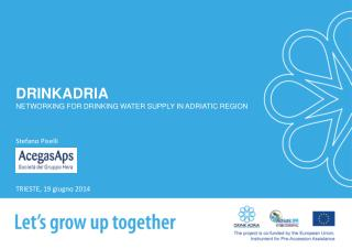 DRINKADRIA NETWORKING FOR DRINKING WATER SUPPLY IN ADRIATIC REGION