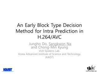 An Early Block Type Decision Method for Intra Prediction in H.264/AVC