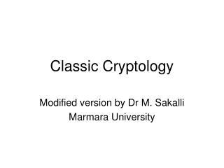 Classic Cryptology