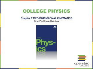 College Physics Chapter 3 TWO-DIMENSIONAL KINEMATICS PowerPoint Image Slideshow