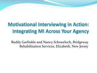 Motivational Interviewing in Action: Integrating MI Across Your Agency