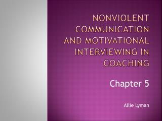 Nonviolent Communication And motivational interviewing in coaching