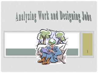 Analyzing Work and Designing Jobs