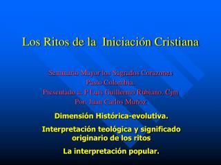 Los Ritos de la  Iniciación Cristiana