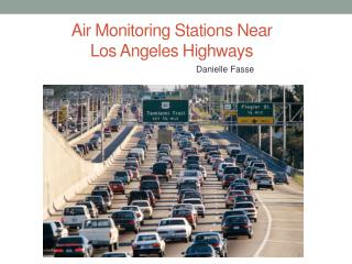 Air Monitoring Stations Near  Los Angeles Highways