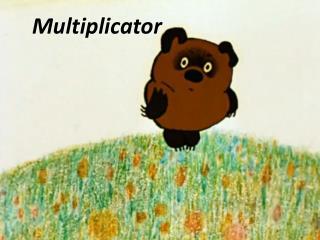 Multiplicator