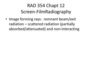 RAD 354  Chapt  12 Screen- FilmRadiography