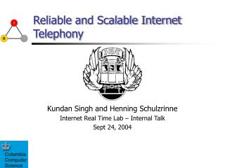 Reliable and Scalable Internet Telephony