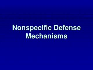Nonspecific Defense Mechanisms