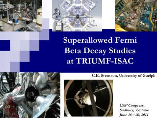 Superallowed Fermi Beta Decay Studies at TRIUMF-ISAC