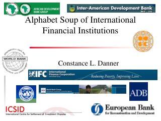 Alphabet Soup of International Financial Institutions