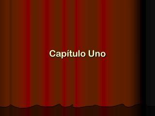 Cap ítulo Uno