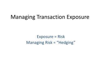 Managing Transaction Exposure