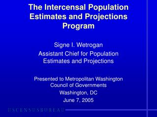 The Intercensal Population Estimates and Projections Program