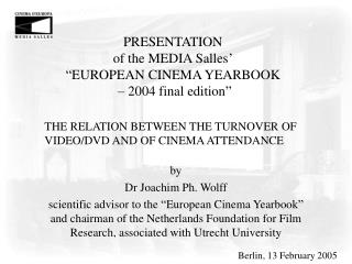 "PRESENTATION  of the MEDIA Salles' ""EUROPEAN CINEMA YEARBOOK  – 2004 final edition"""