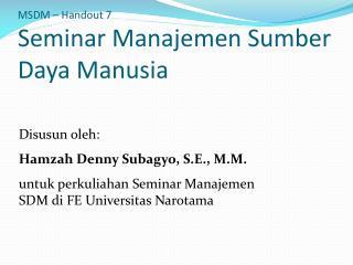 MSDM – Handout  7 Seminar  Manajemen Sumber Daya Manusia