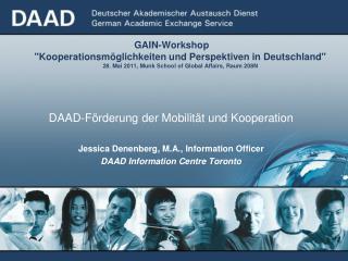 DAAD-F�rderung der Mobilit�t und Kooperation Jessica Denenberg, M.A.,  Information Officer