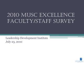 2010 MUSC Excellence Faculty/Staff Survey