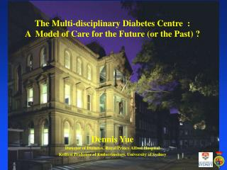The Multi-disciplinary Diabetes Centre  :               A  Model of Care for the Future or the Past