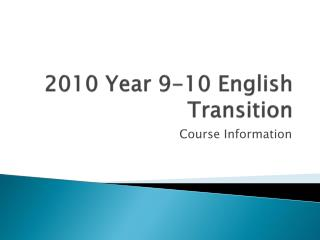 2010 Year 9-10 English Transition