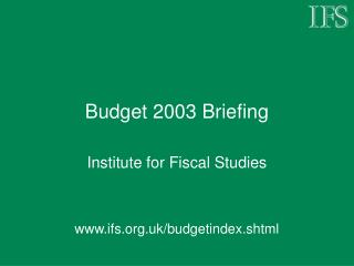 Budget 2003 Briefing