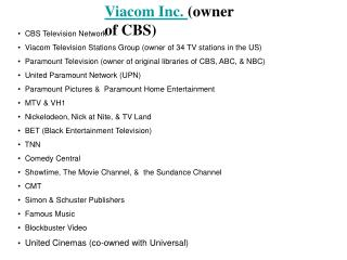 Viacom Inc.  (owner of CBS)