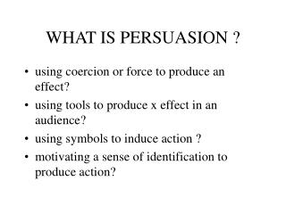WHAT IS PERSUASION ?