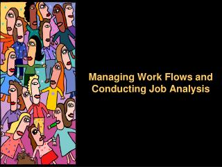 Managing Work Flows and Conducting Job Analysis