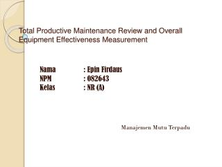 Total Productive Maintenance Review and Overall Equipment Effectiveness Measurement