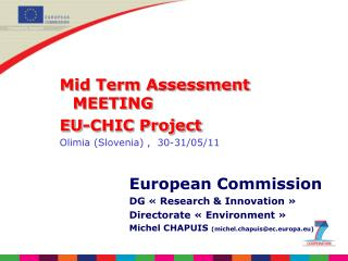 Mid Term Assessment MEETING  EU-CHIC Project  Olimia  (Slovenia) ,  30-31/05/11