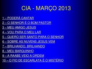 CIA - MARÇO 2013