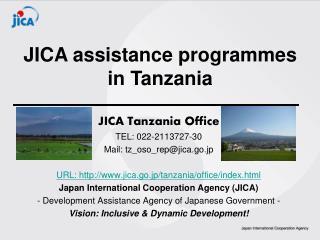 JICA Tanzania Office TEL: 022-2113727-30 Mail: tz_oso_rep@jica.go.jp