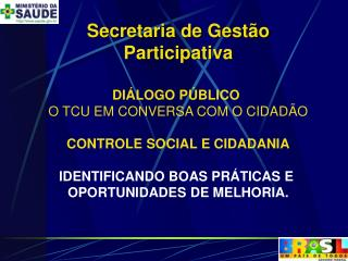 Secretaria de Gest o Participativa