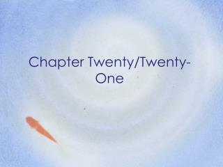 Chapter Twenty/Twenty-One