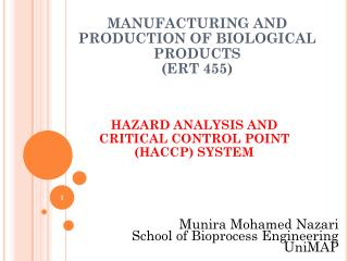 MANUFACTURING AND PRODUCTION OF BIOLOGICAL PRODUCTS (ERT 455)