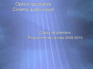 Option facultative Cin éma audio visuel