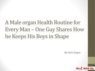 A Male organ Health Routine for Every Man