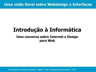 Introdu  o   Inform tica Uma conversa sobre Internet e Design para Web
